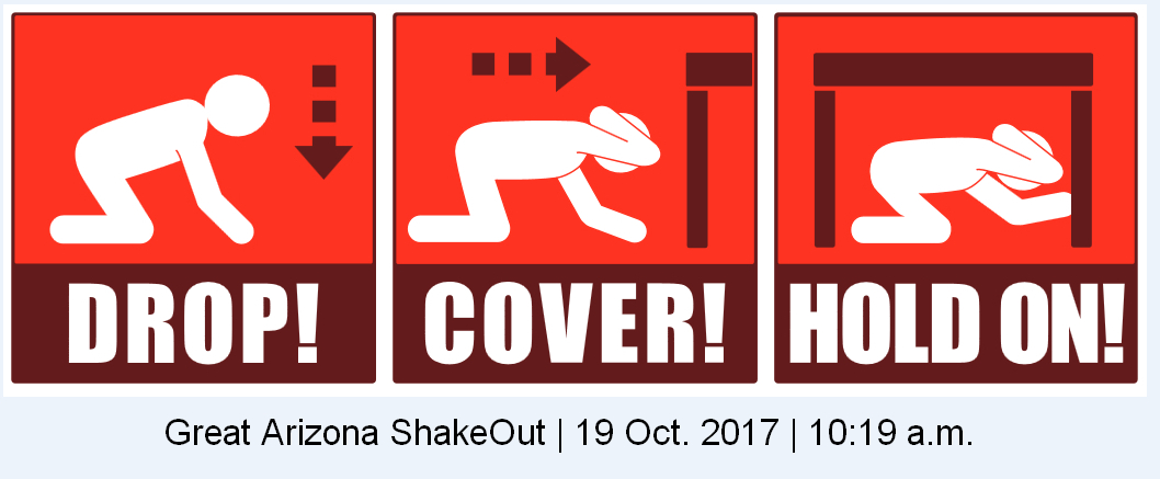 Great Arizona ShakeOut. Drop, Cover and Hold On. Earthquake preparedness